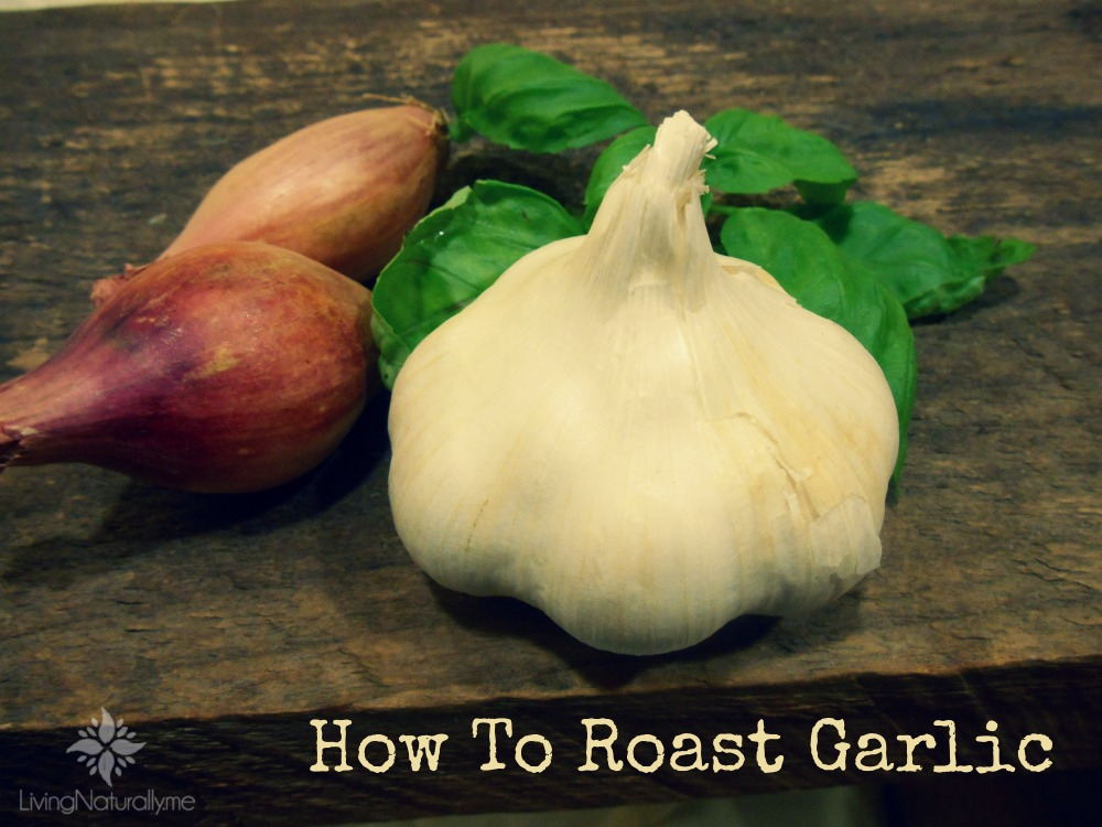 How To Roast Garlic Easy